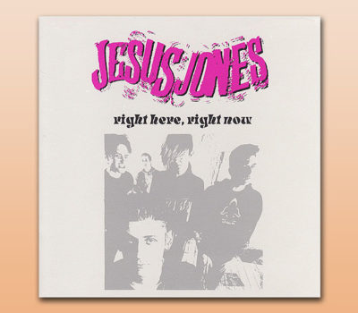 Jesus Jones – Right Here, Right Now